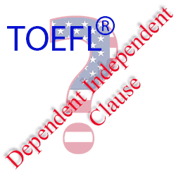 Soal TOEFL Dependent and Independent Clause dan Pembahasannya